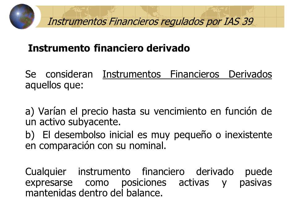 Instrumentos Financieros regulados por IAS 39