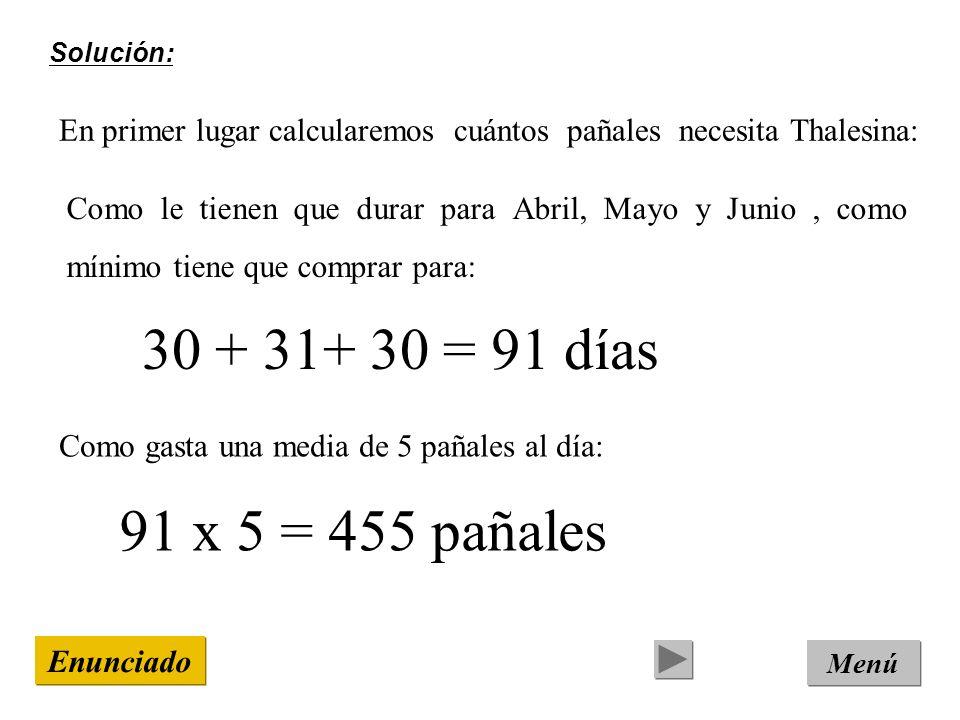 Solución: En primer lugar calcularemos cuántos pañales necesita Thalesina: