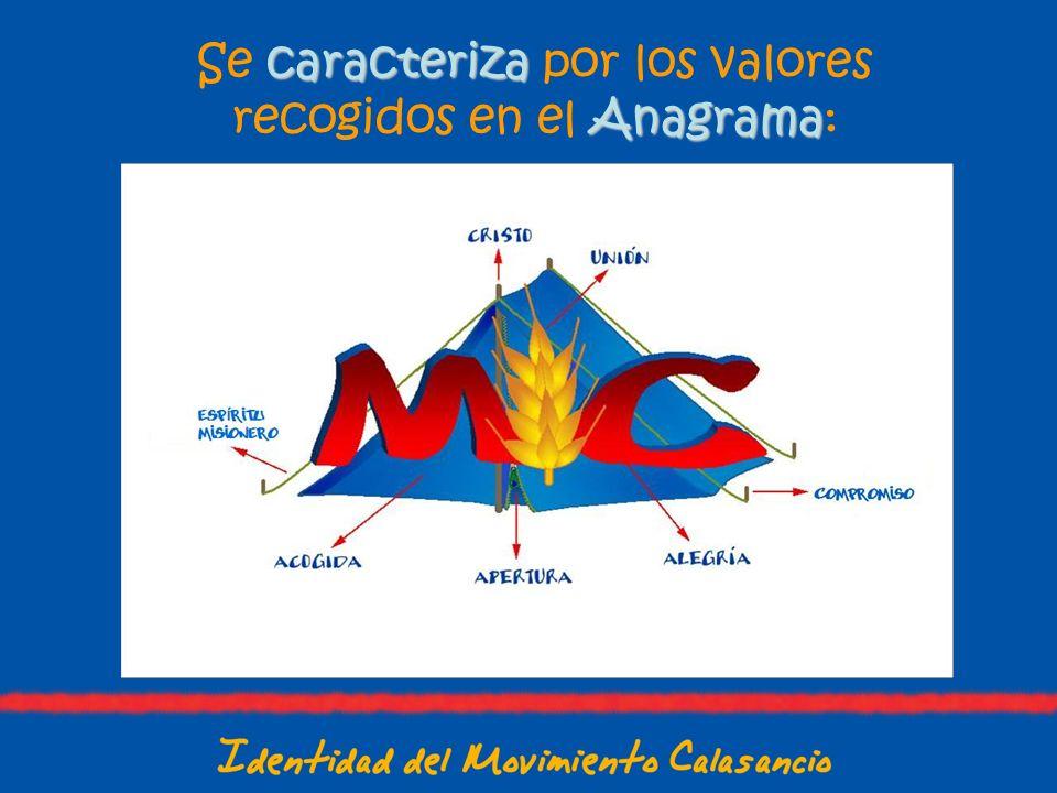 Se caracteriza por los valores recogidos en el Anagrama: