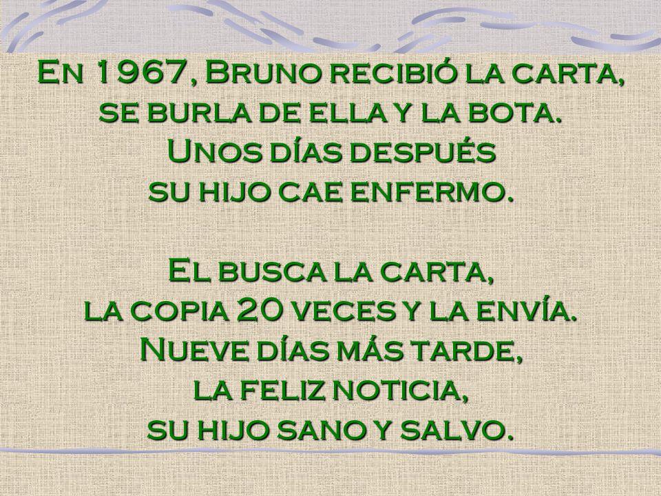 En 1967, Bruno recibió la carta, se burla de ella y la bota
