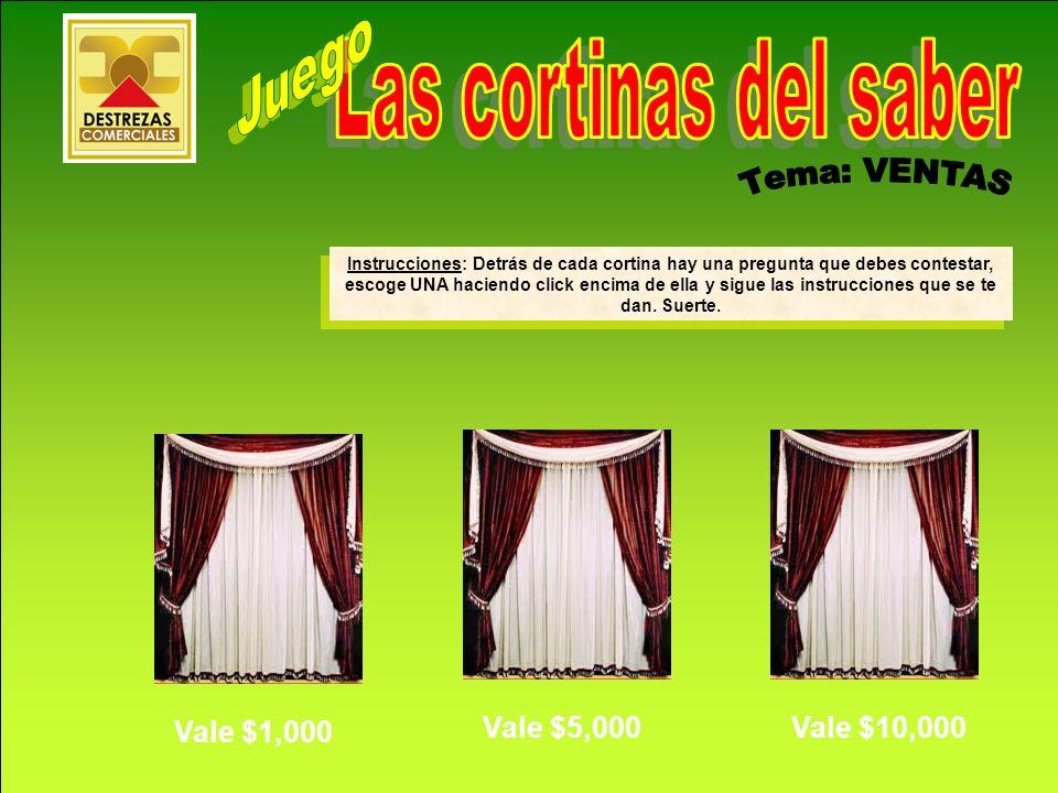 Juego Las cortinas del saber Tema: VENTAS Vale $1,000 Vale $5,000