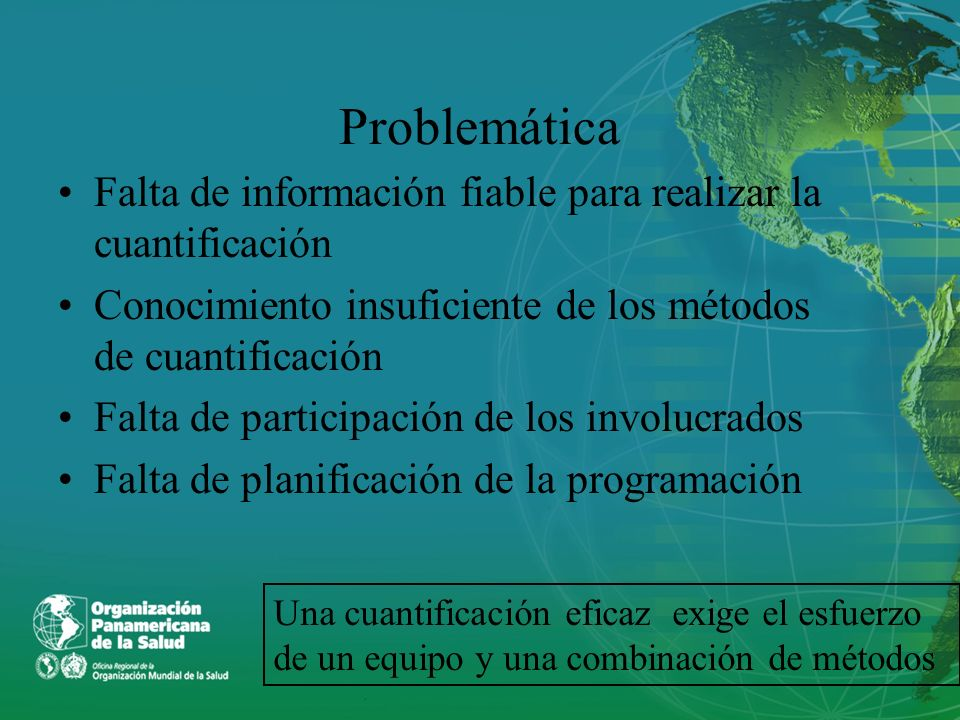 Problemática Falta de información fiable para realizar la cuantificación. Conocimiento insuficiente de los métodos de cuantificación.