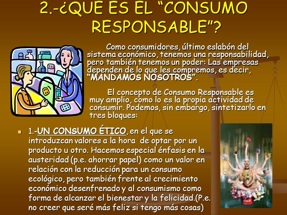 2.-¿QUÉ ES EL CONSUMO RESPONSABLE