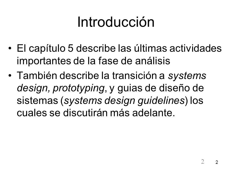 Introducción El capítulo 5 describe las últimas actividades importantes de la fase de análisis.