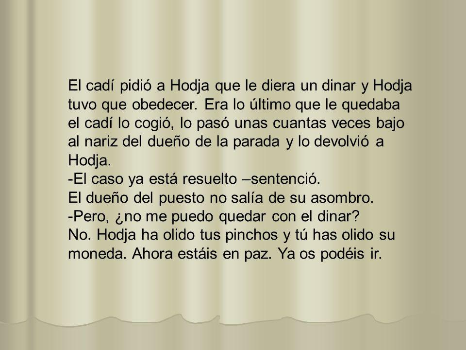 El cadí pidió a Hodja que le diera un dinar y Hodja tuvo que obedecer