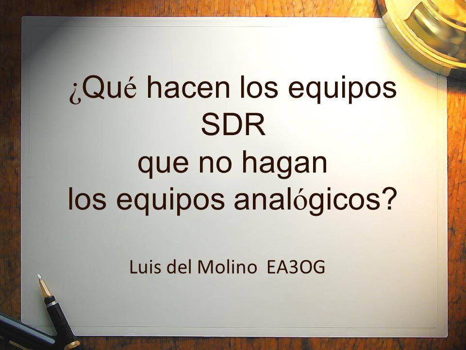 ¿Qué hacen los equipos SDR que no hagan los equipos analógicos