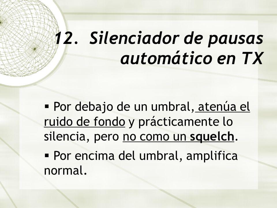 12. Silenciador de pausas automático en TX