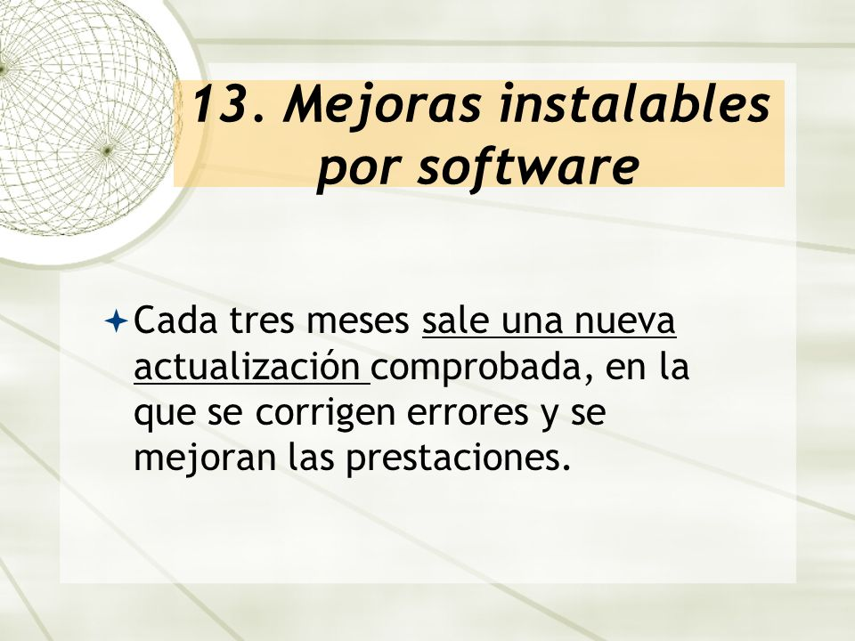 13. Mejoras instalables por software