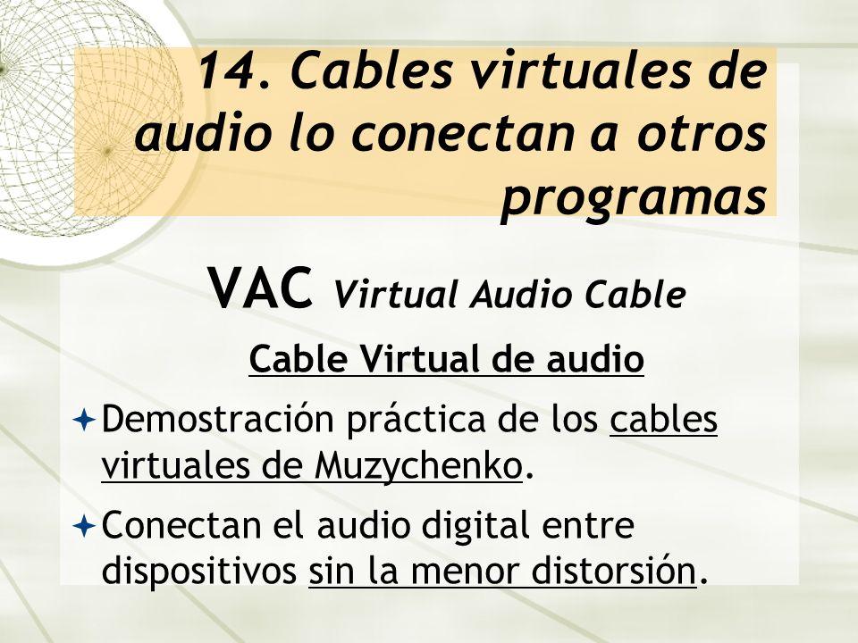 14. Cables virtuales de audio lo conectan a otros programas