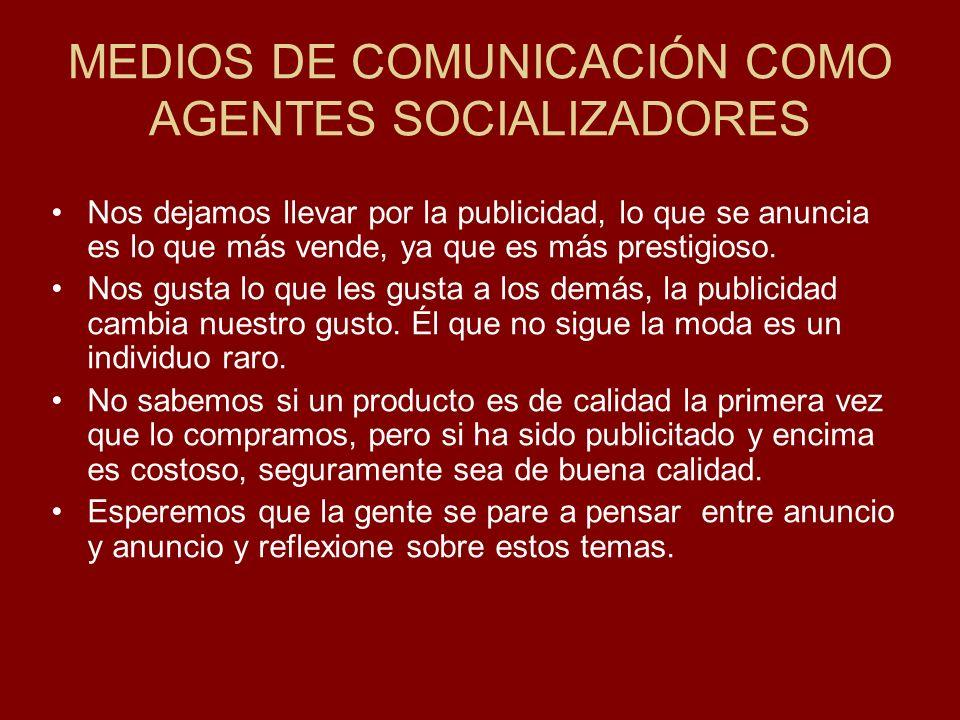 MEDIOS DE COMUNICACIÓN COMO AGENTES SOCIALIZADORES