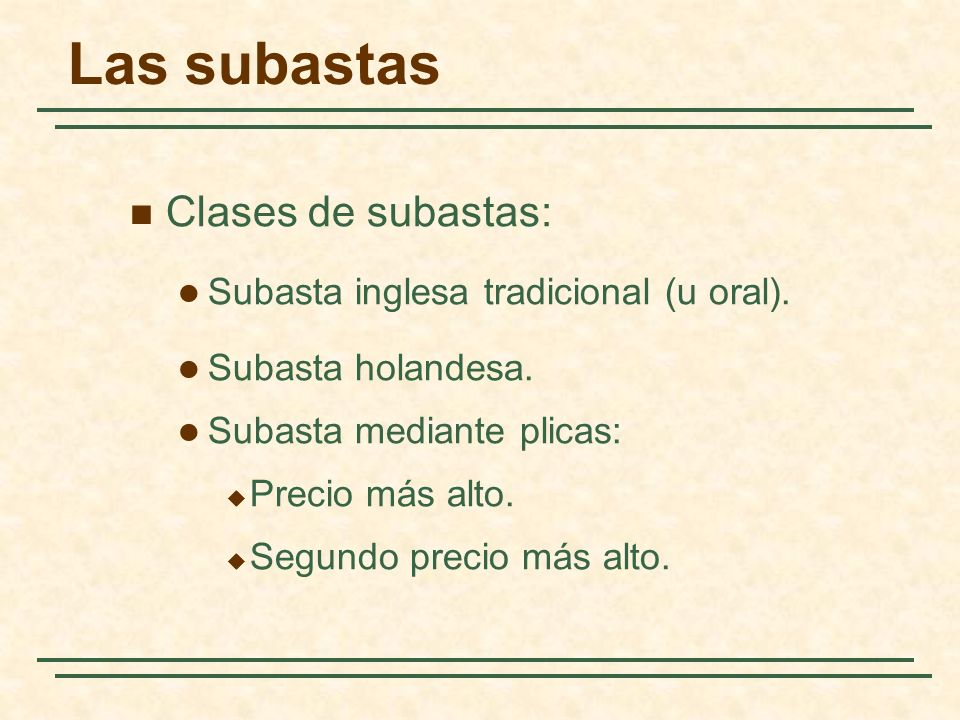 Las subastas Clases de subastas: Subasta inglesa tradicional (u oral).