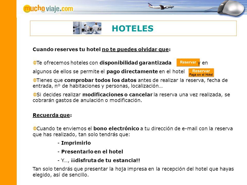 HOTELES Cuando reserves tu hotel no te puedes olvidar que: