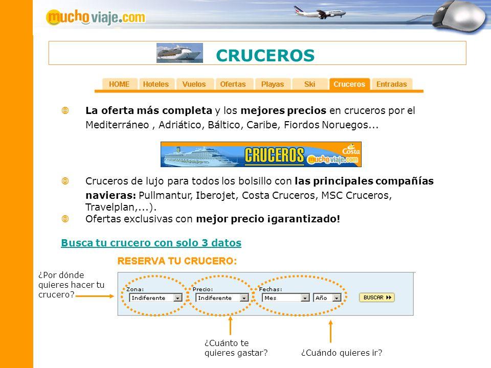 CRUCEROSLa oferta más completa y los mejores precios en cruceros por el Mediterráneo , Adriático, Báltico, Caribe, Fiordos Noruegos...