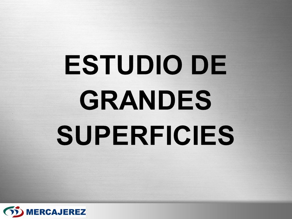 ESTUDIO DE GRANDES SUPERFICIES