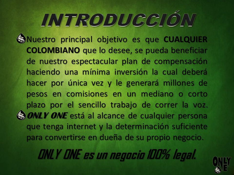 INTRODUCCIÓN ONLY ONE es un negocio 100% legal.