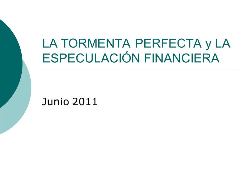 LA TORMENTA PERFECTA y LA ESPECULACIÓN FINANCIERA