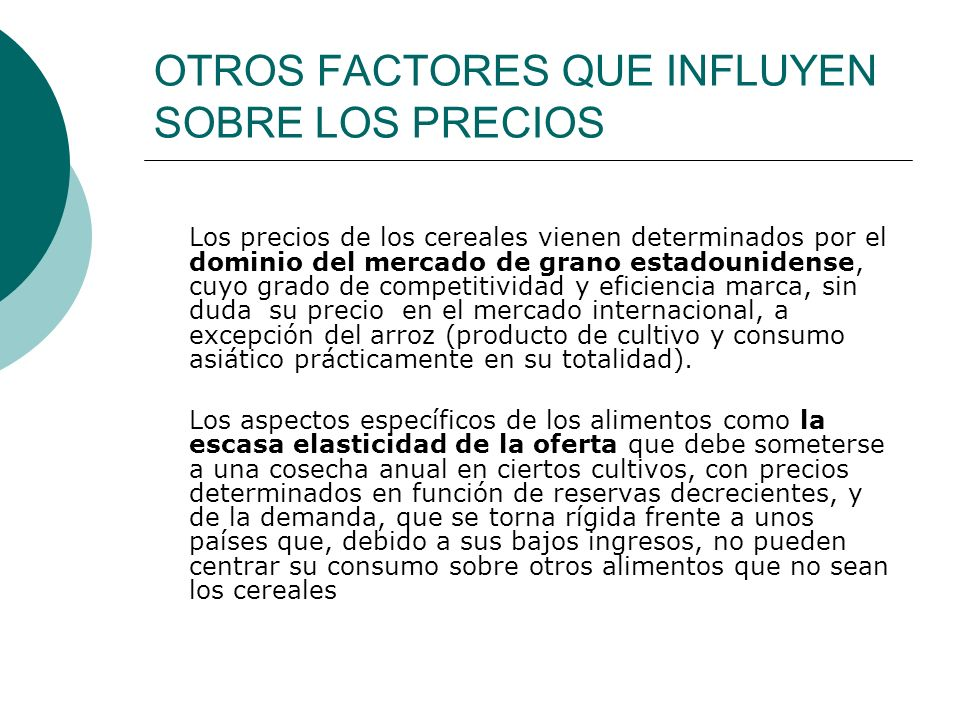OTROS FACTORES QUE INFLUYEN SOBRE LOS PRECIOS