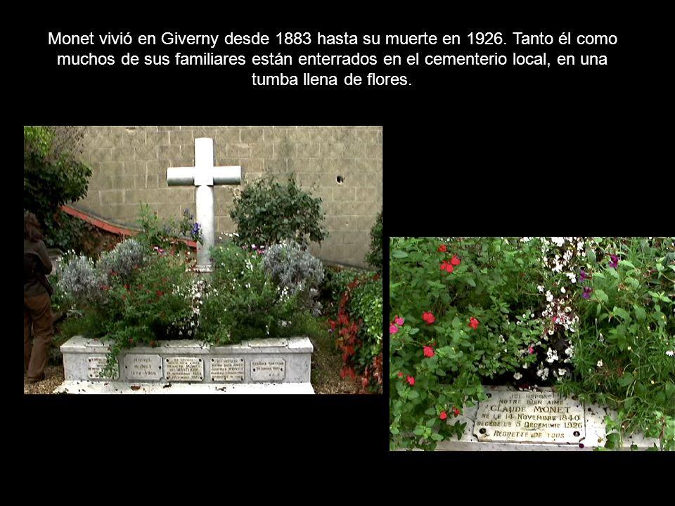 Monet vivió en Giverny desde 1883 hasta su muerte en 1926
