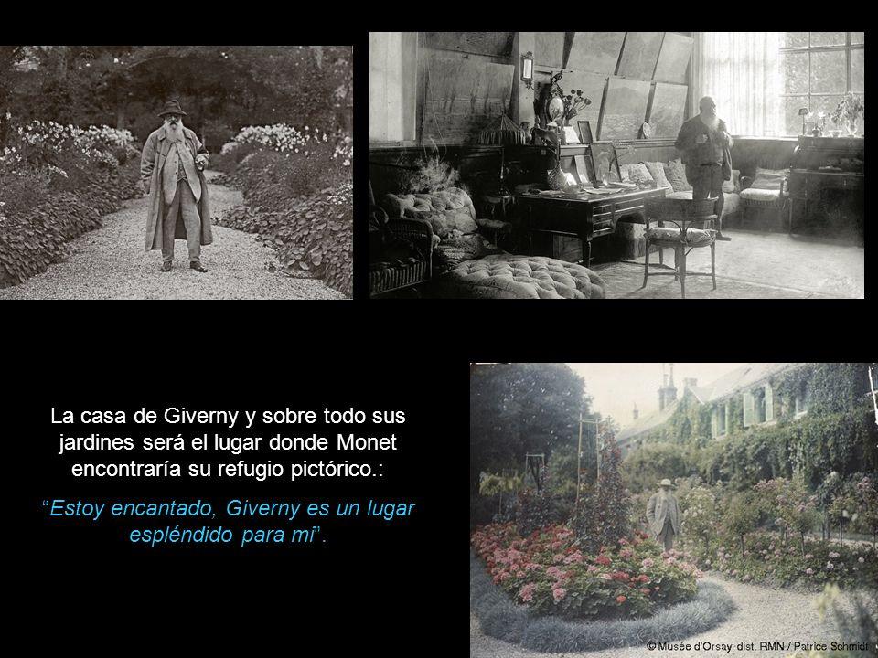 Estoy encantado, Giverny es un lugar espléndido para mi .