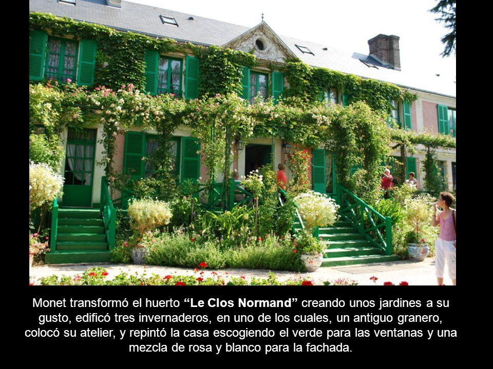 Monet transformó el huerto Le Clos Normand creando unos jardines a su gusto, edificó tres invernaderos, en uno de los cuales, un antiguo granero, colocó su atelier, y repintó la casa escogiendo el verde para las ventanas y una mezcla de rosa y blanco para la fachada.