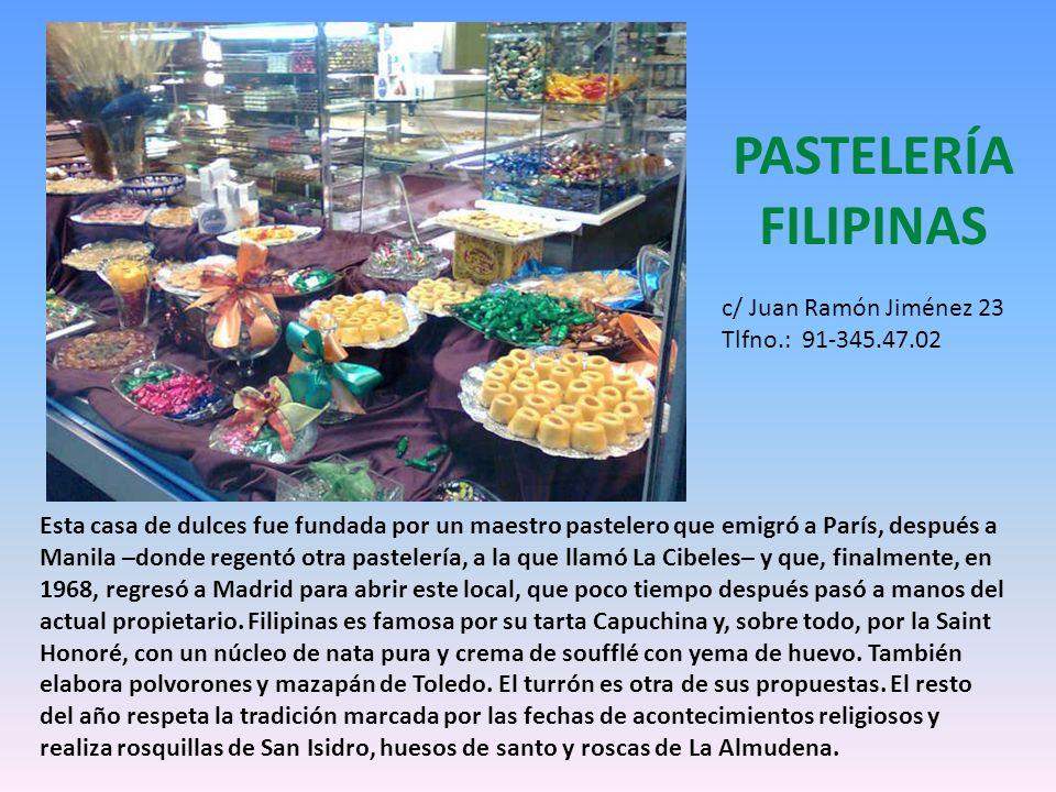 PASTELERÍA FILIPINAS c/ Juan Ramón Jiménez 23 Tlfno.: 91-345.47.02