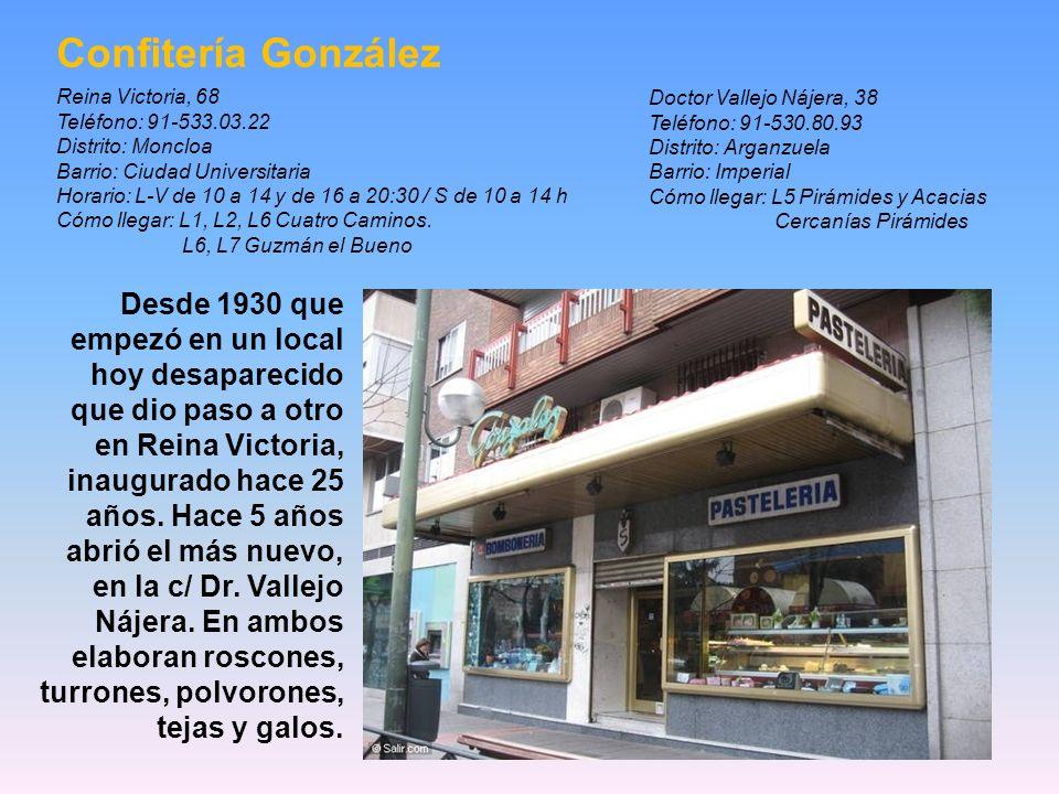 Confitería González Reina Victoria, 68 Teléfono: 91-533.03.22. Distrito: Moncloa.