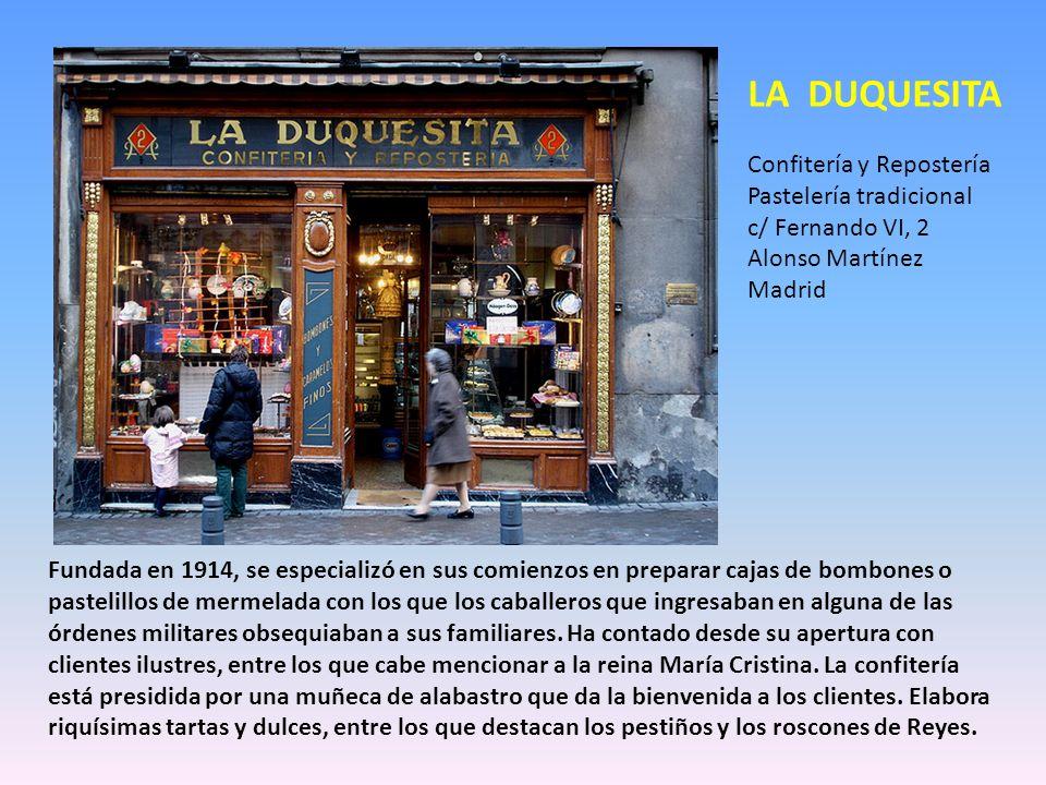 LA DUQUESITA Confitería y Repostería Pastelería tradicional c/ Fernando VI, 2 Alonso Martínez Madrid.