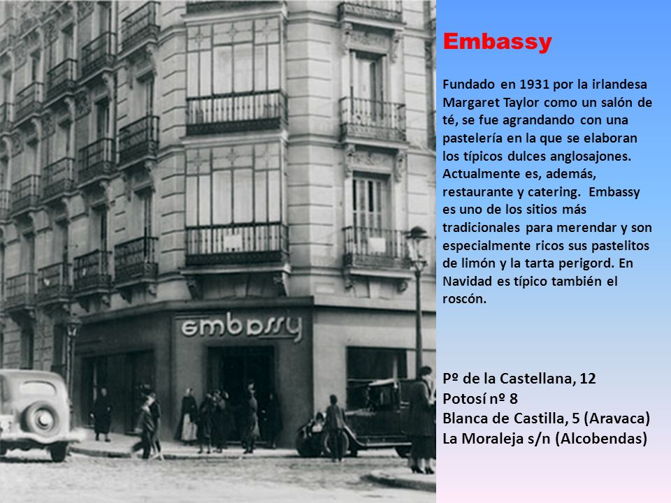Embassy Pº de la Castellana, 12 Potosí nº 8