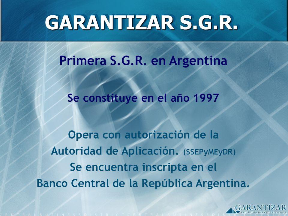 GARANTIZAR S.G.R. Primera S.G.R. en Argentina