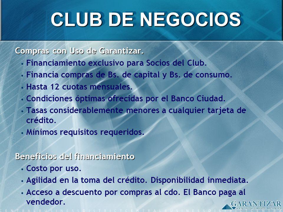 CLUB DE NEGOCIOS Compras con Uso de Garantizar.
