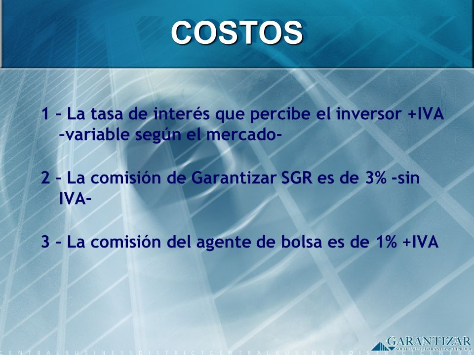 COSTOS 1 – La tasa de interés que percibe el inversor +IVA
