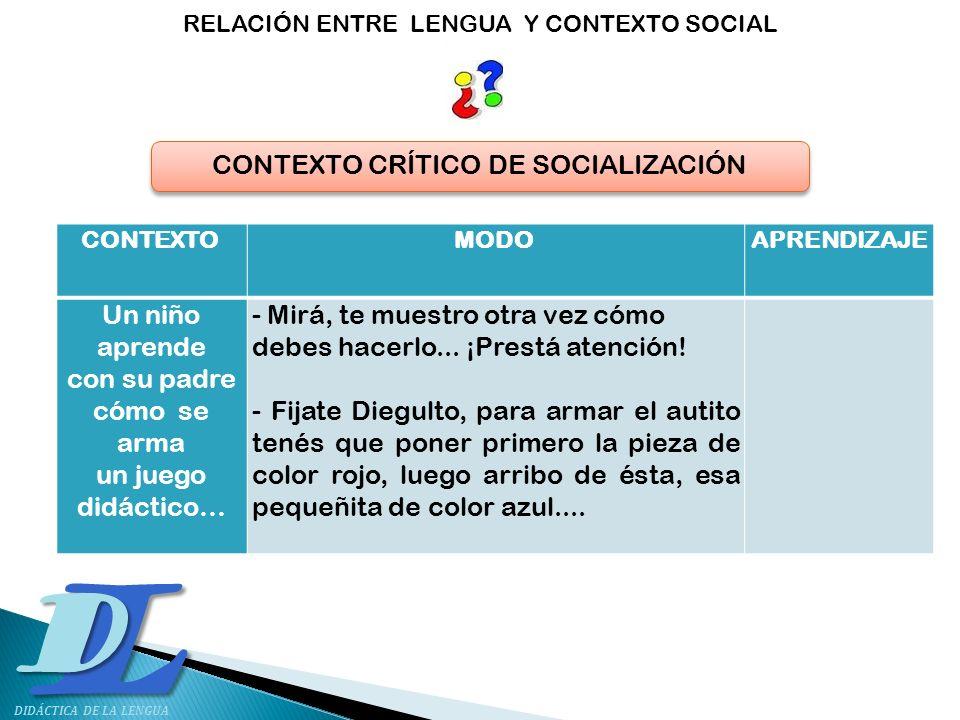 CONTEXTO CRÍTICO DE SOCIALIZACIÓN Un niño aprende