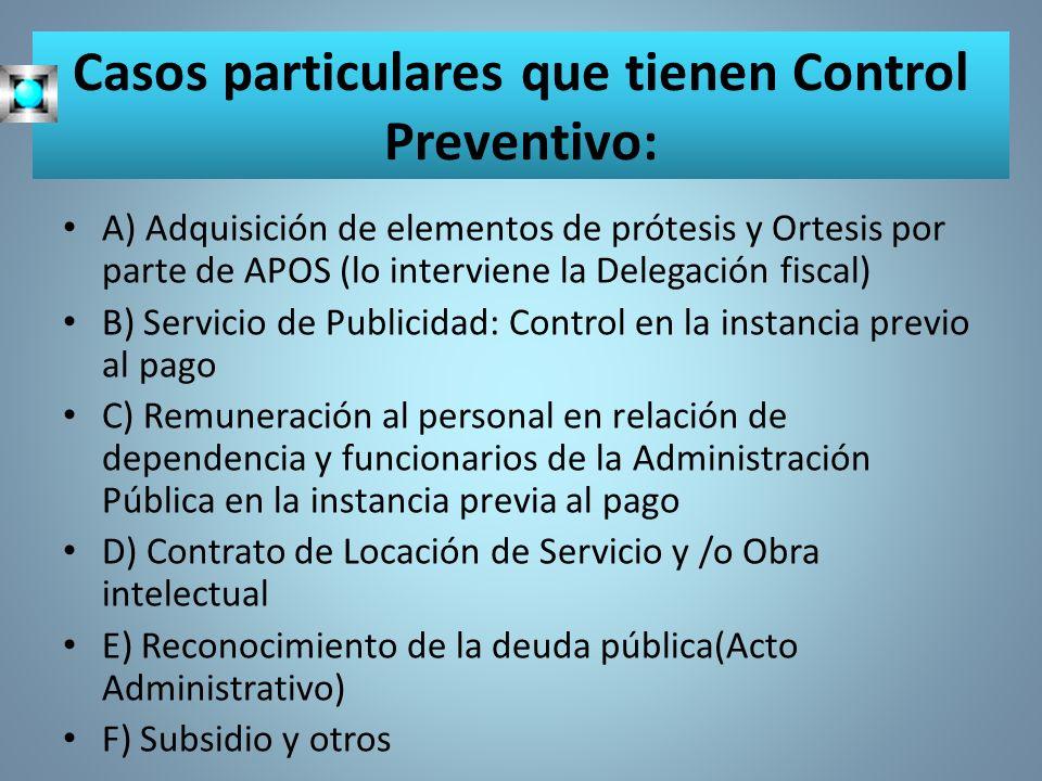 Casos particulares que tienen Control Preventivo: