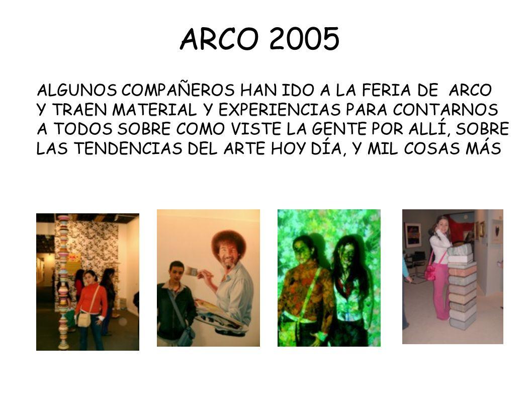 ARCO 2005 ALGUNOS COMPAÑEROS HAN IDO A LA FERIA DE ARCO