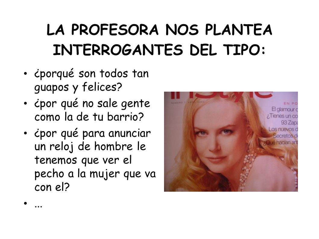 LA PROFESORA NOS PLANTEA INTERROGANTES DEL TIPO: