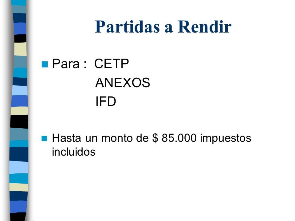 Partidas a Rendir Para : CETP ANEXOS IFD