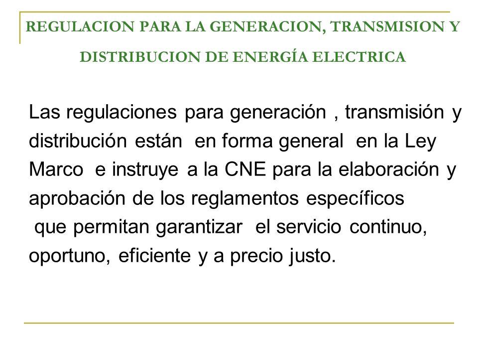 Las regulaciones para generación , transmisión y