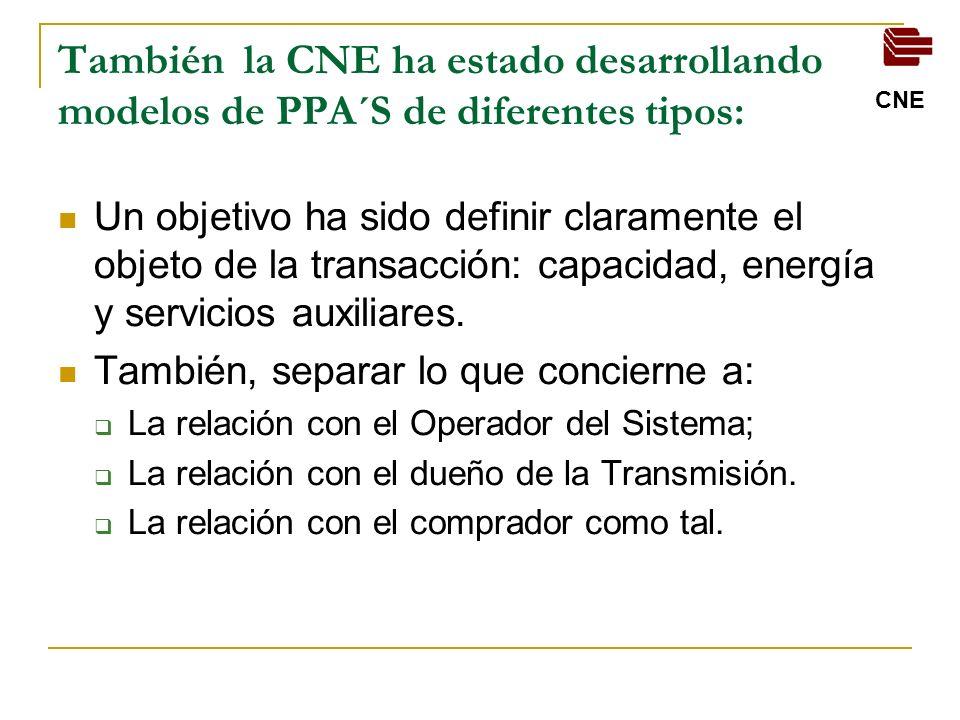 También la CNE ha estado desarrollando modelos de PPA´S de diferentes tipos: