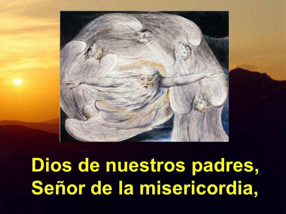 Dios de nuestros padres, Señor de la misericordia,