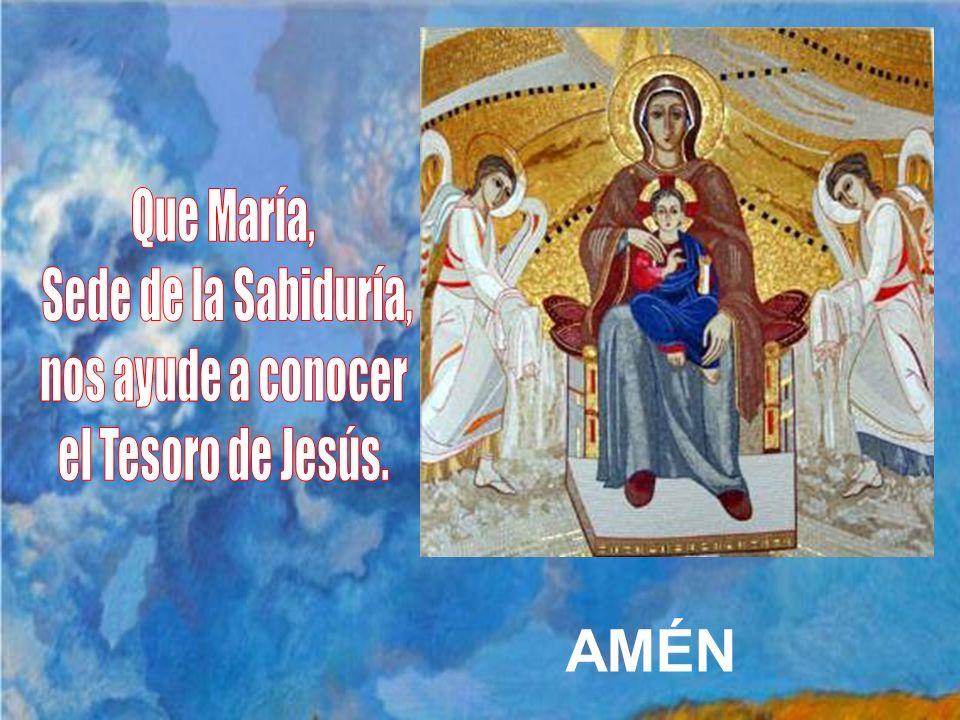 AMÉN Que María, Sede de la Sabiduría, nos ayude a conocer