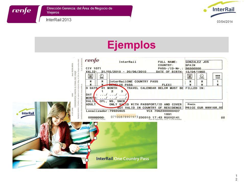 29/03/2017 Dirección Gerencia del Área de Negocio de Viejeros. InterRail 2013. 29/03/2017. Ejemplos.