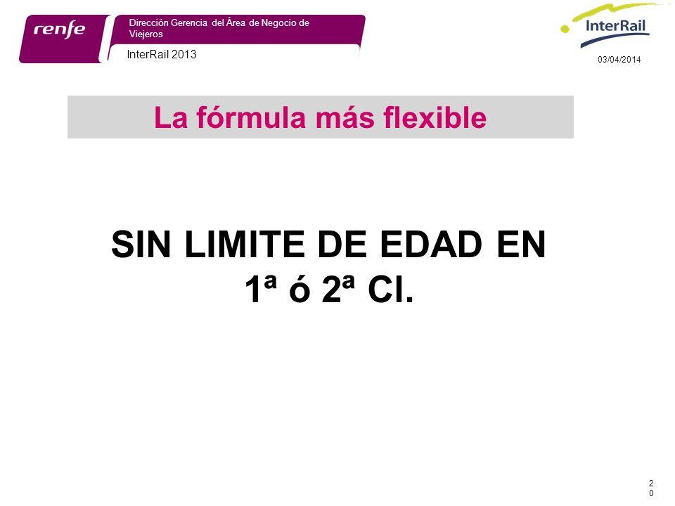 La fórmula más flexible SIN LIMITE DE EDAD EN 1ª ó 2ª Cl.