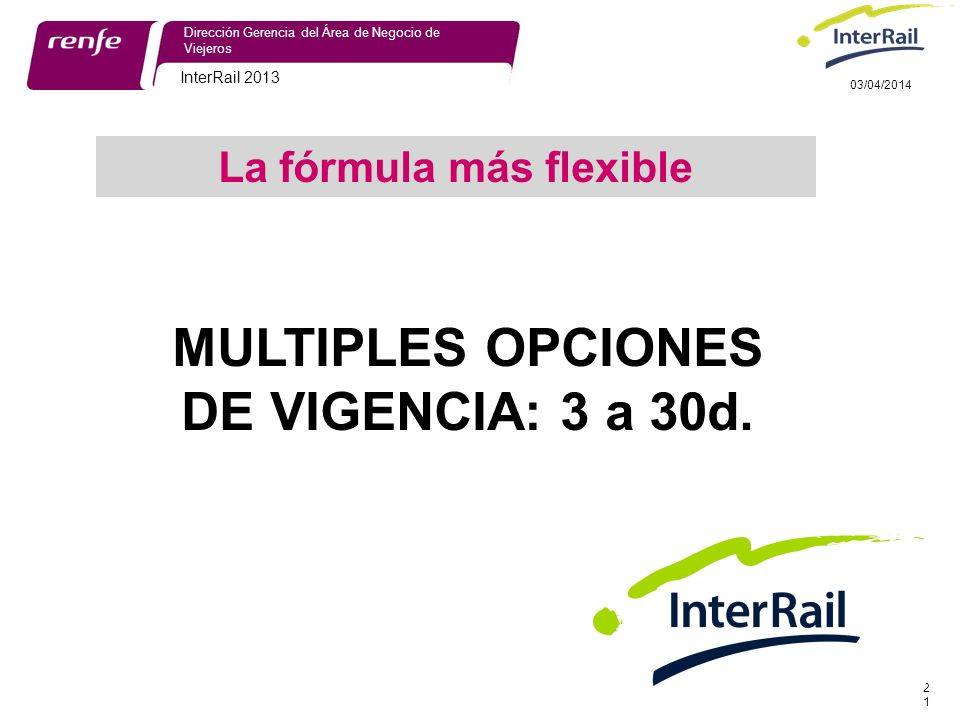 La fórmula más flexible MULTIPLES OPCIONES DE VIGENCIA: 3 a 30d.