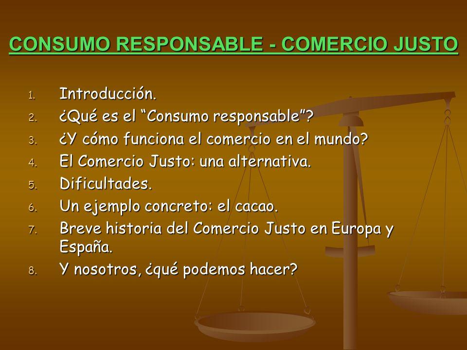 CONSUMO RESPONSABLE - COMERCIO JUSTO