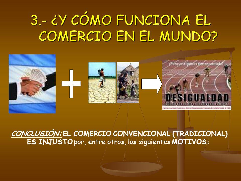 3.- ¿Y CÓMO FUNCIONA EL COMERCIO EN EL MUNDO