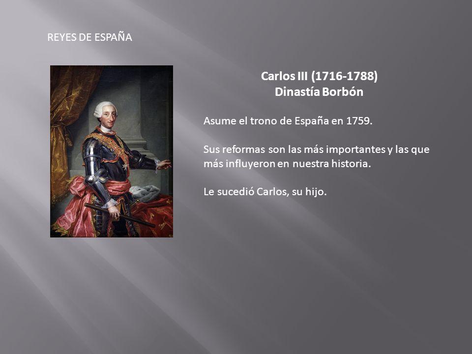 Carlos III (1716-1788) Dinastía Borbón