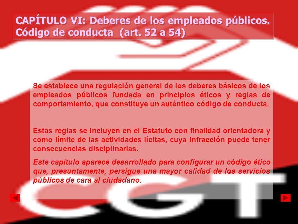 CAPÍTULO VI: Deberes de los empleados públicos. Código de conducta (art. 52 a 54)