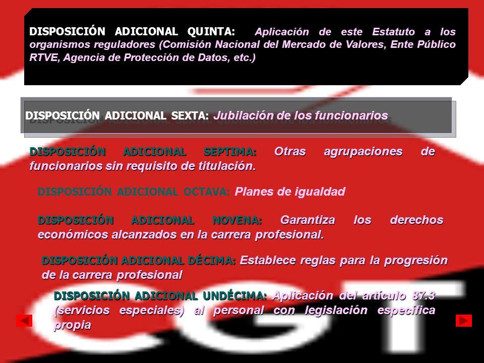 DISPOSICIÓN ADICIONAL QUINTA: Aplicación de este Estatuto a los organismos reguladores (Comisión Nacional del Mercado de Valores, Ente Público RTVE, Agencia de Protección de Datos, etc.)