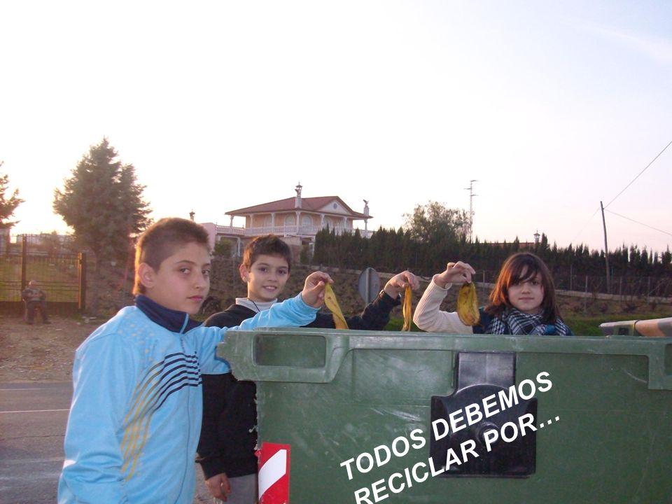 TODOS DEBEMOS RECICLAR POR…