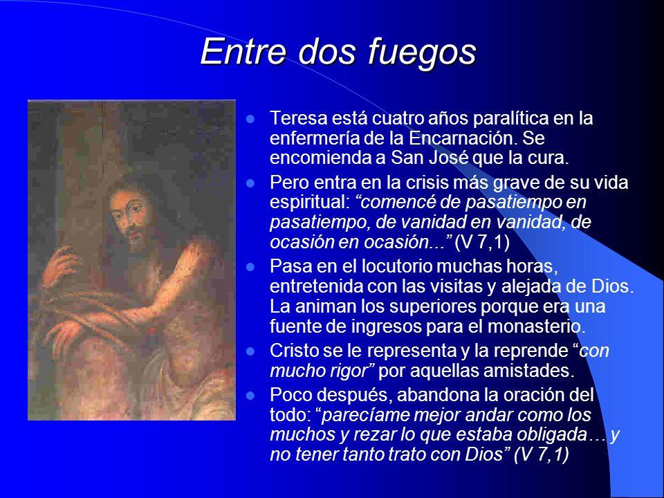 Entre dos fuegos Teresa está cuatro años paralítica en la enfermería de la Encarnación. Se encomienda a San José que la cura.